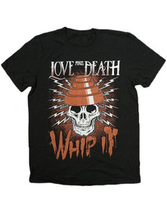 LOVE AND DEATH WHIP IT T-SHIRT