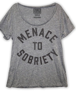 Menace to Sobriety Scoop Tee