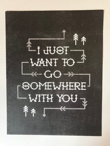 Go Somewhere With You Print