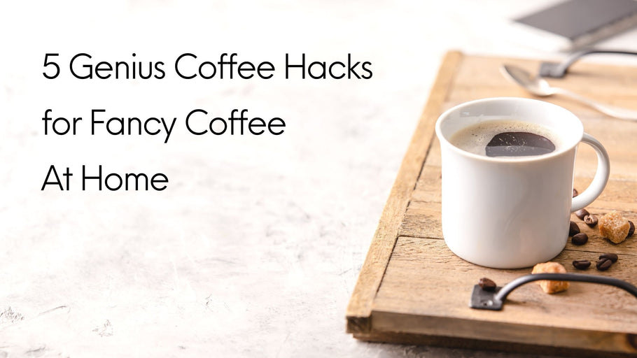 5 Genius Hacks For Fancy Coffee At Home: Coffee Recipes, Cold Brew Recipe, And More!