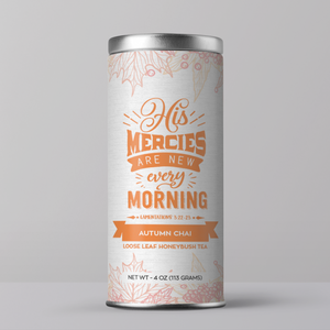 """His Mercies Are New Every Morning"" Chai Tea (Caffeine-Free)"