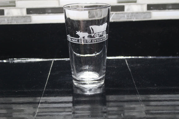 Died of Dysentery Inspired Pint Glass