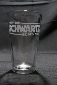 May The Schwartz Be With You Spaceballs Pint Glass