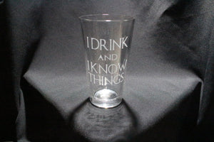 I Drink and I know Things Pint Glass