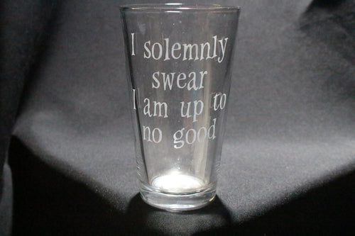 I Solemnly Swear I Am Up To No Good Pint Glass