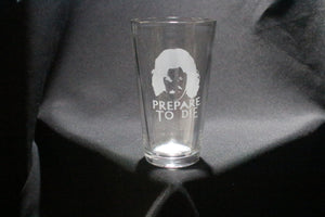 Prepare To Die Pint Glass
