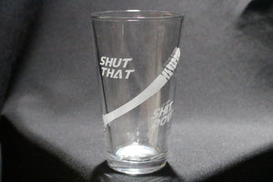 Shut That Shit Down Negan Inspired Pint Glass