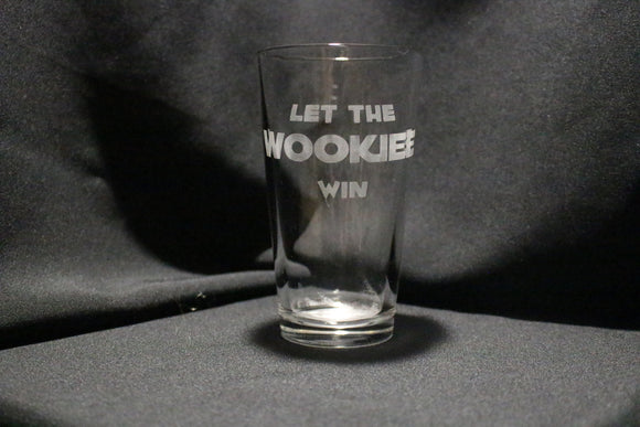 Let The Wookiee Win Pint Glass