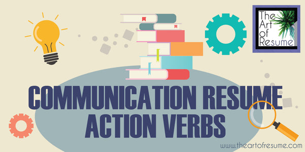 Communication Skills for Resume, CV powerful words verbs for your resume, how to write a resume, skills for your resume, action verbs for your cv 2019 professional resumes