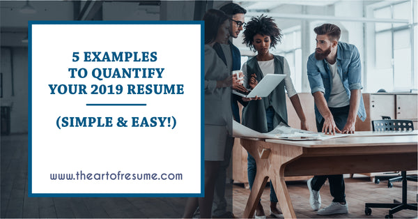 5 ways to quantify your resume - resume writing help - cv writing examples samples - resumes for students - resume for college graduates