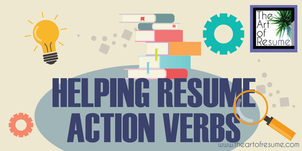 Helping Skills for Resume, CV powerful words verbs for your resume, how to write a simple resume, how to write a resume with no job skills skills for your resume, action verbs for your cv 2019 professional resumes