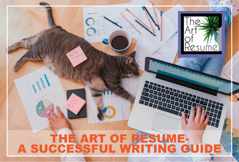 The Art Of Resume: A Writing Guide