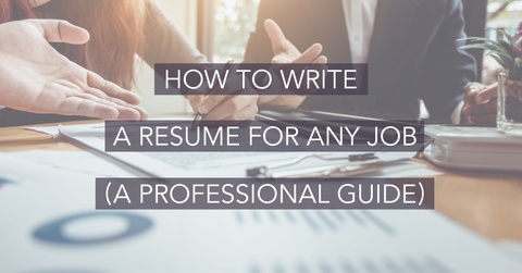 How to Write a Resume for Any Job - A Professional Guide
