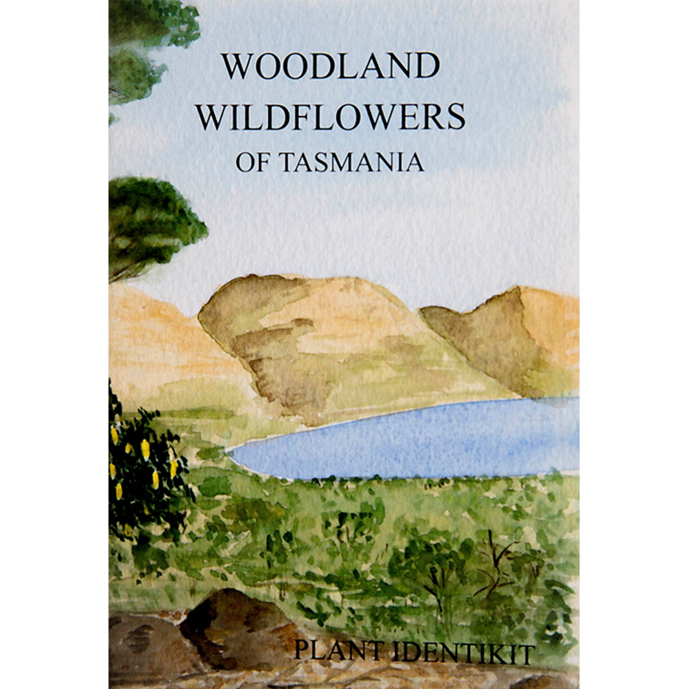 Plant Identikit - Woodland Wildflowers of Tasmania