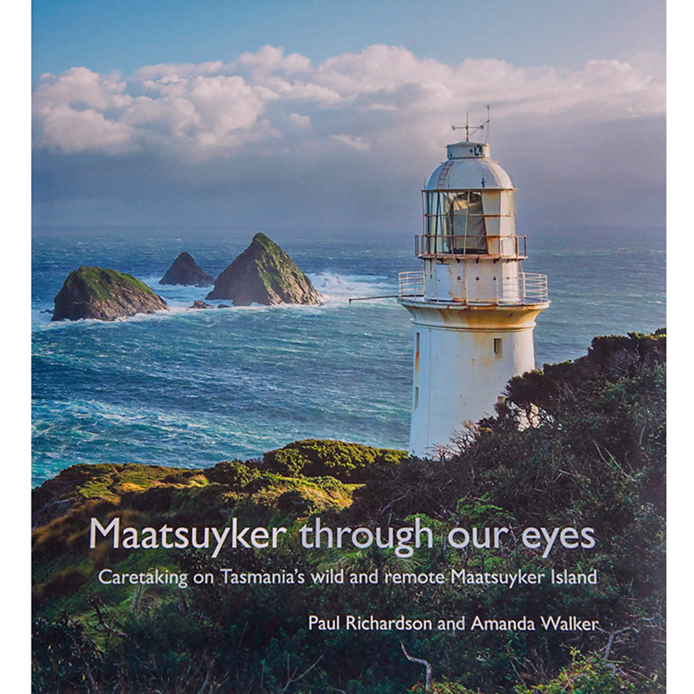 Maatsuyker Through Our Eyes: Caretaking on Tasmania's wild and remote Maatsuyker Island