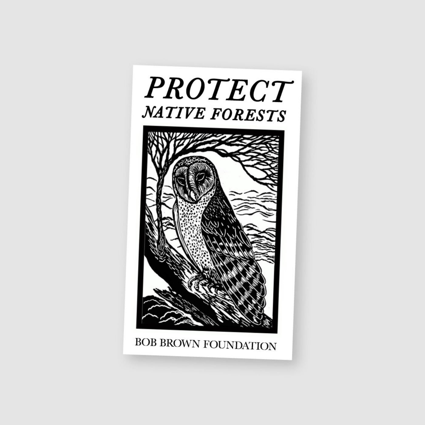 Bob Brown Foundation - Sticker - Protect Native Forests, Anne Conran