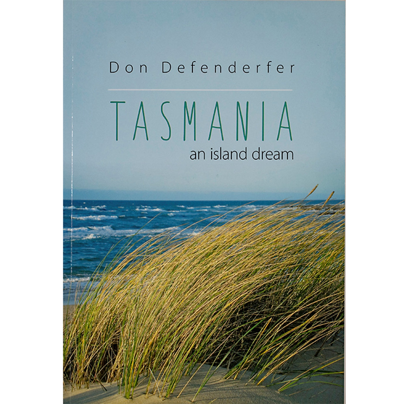 Tasmania an Island Dream