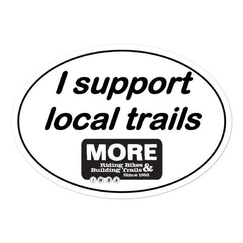 "MORE ""I Support Local Trails"" Bumper Sticker"