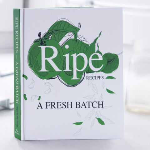 Ripe Recipes Book - Green: A Fresh Batch