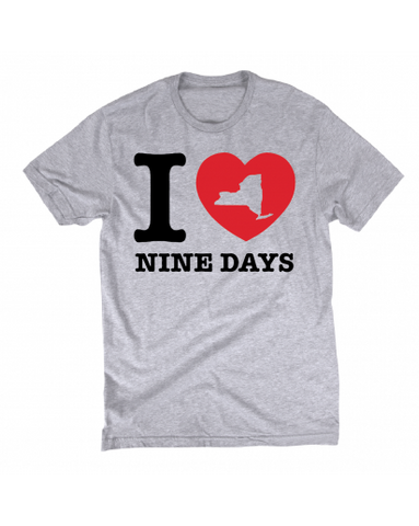 I LOVE NINE DAYS T-SHIRT