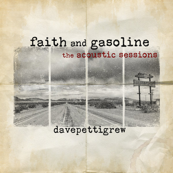Faith And Gasoline - The Acoustic Sessions - davepettigrew