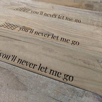 """You'll Never Let Me Go"" Handmade Driftwood Print - Backstage Collection (Limited Edition)"
