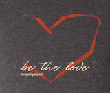 """Be The Love"" T-Shirt - Backstage Collection #4 (LIMITED STOCK!)"