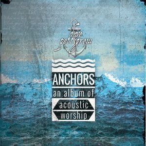 Anchors : An Album of Acoustic Worship - davepettigrew