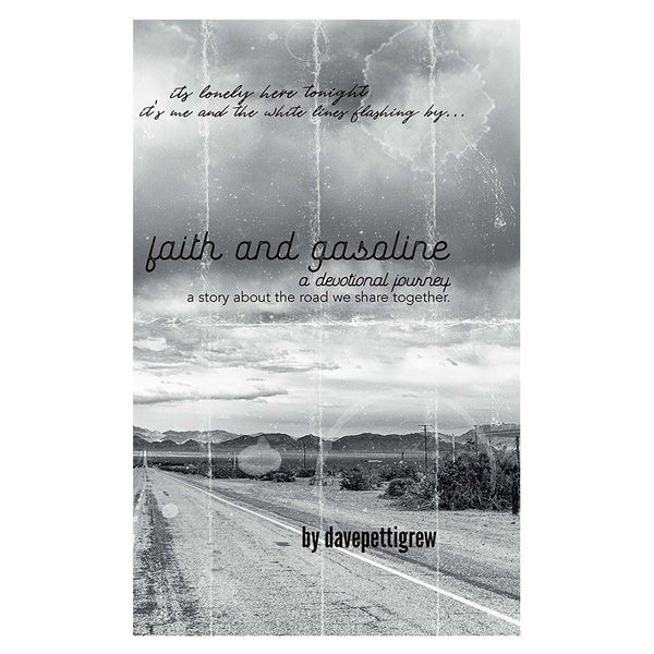 STANDARD EDITION: Faith And Gasoline, A devotional journey book