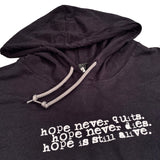 HOPE NEVER QUITS - Black Unisex T-Shirt Hoodie