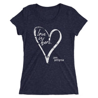 "Ladies' Short Sleeve Scoop Neck ""Love Is Here"" t-shirt"