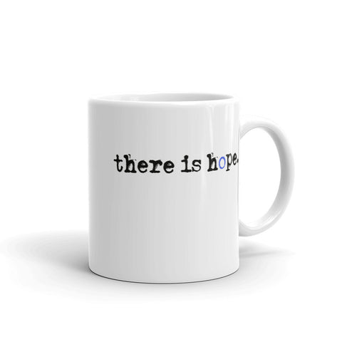there is hope Coffee Mug