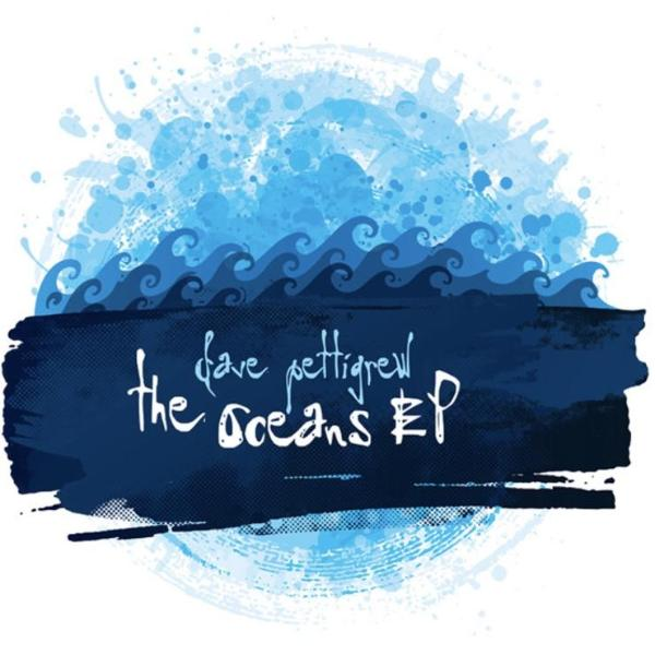 The Oceans Ep - davepettigrew