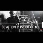 Song Devotion Series - Proof of You