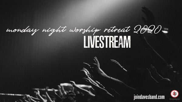 The 2020 Monday Night Worship Retreat Livestream Sessions