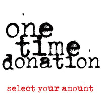 ONE TIME DONATION - select your amount