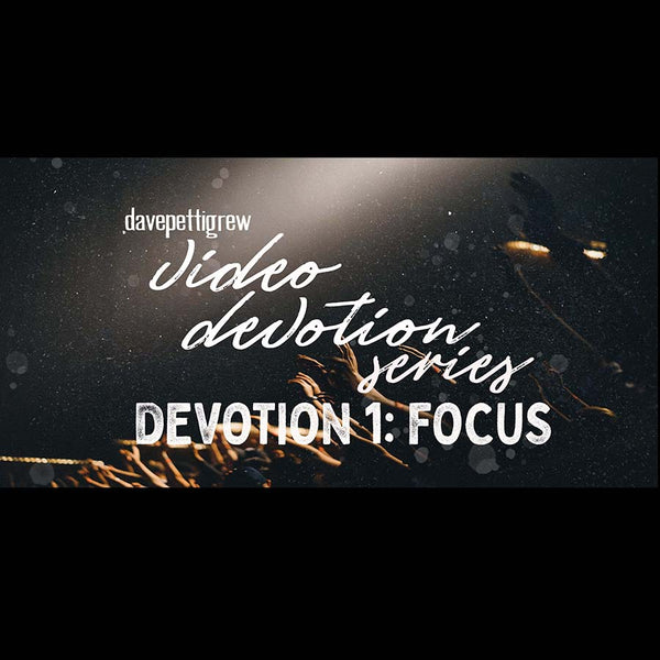 Video Devotional Series - Part 1 - Focus.
