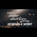 Video Devotional Series - Part 4 - Worry.