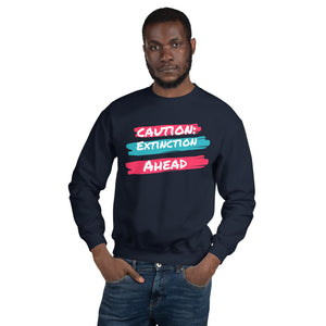 Caution Extinction Unisex Sweatshirt
