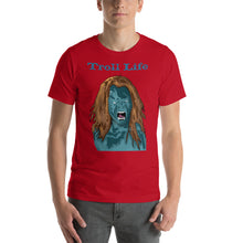Load image into Gallery viewer, Troll Life Short-Sleeve Unisex T-Shirt