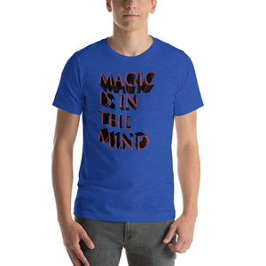 Magic Is In The Mind Short-Sleeve Unisex T-Shirt