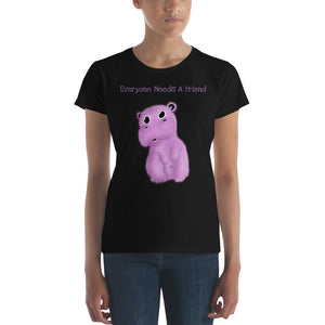 Everyone Needs A Friend Adorable Hippo Women's Fashion Fit Short Sleeve T-Shirt