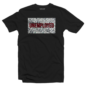 UNEMPLOYED T-shirt
