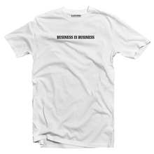 Load image into Gallery viewer, Business is Business T-shirt