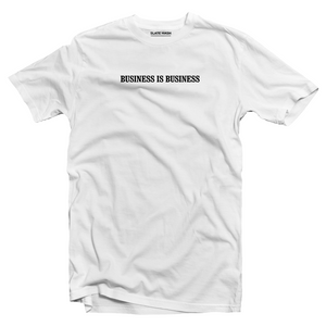 Business is Business T-shirt
