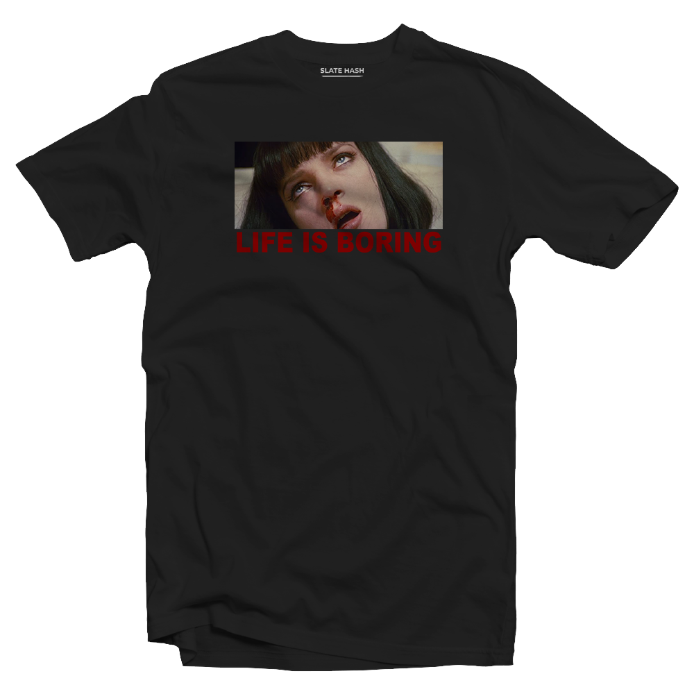 Life is boring Pulp Fiction T-shirt