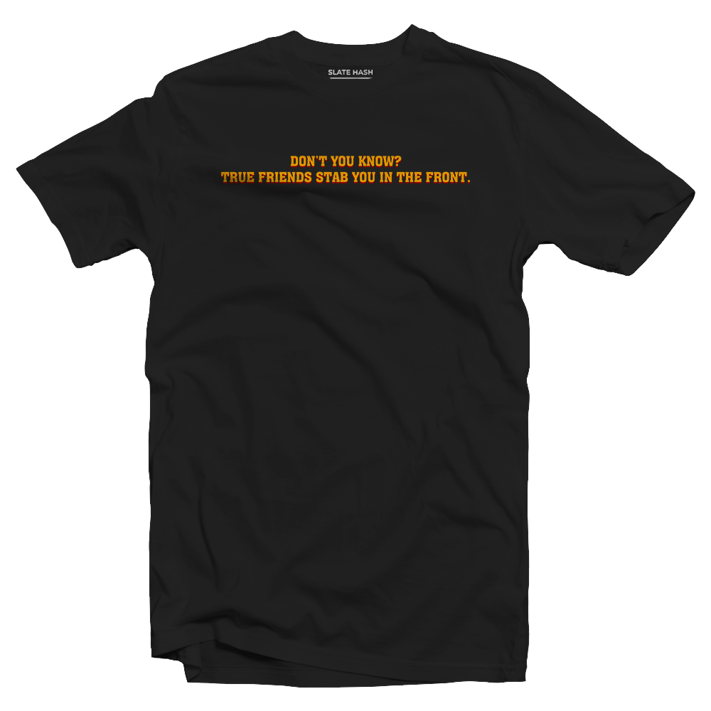 True friends stab you in the front Pulp Fiction T-shirt