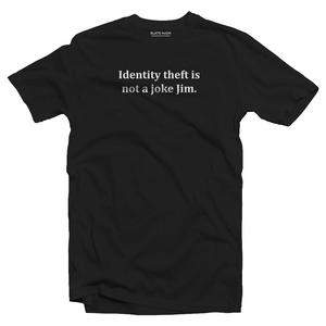 Identity theft is not a joke - The Office T-Shirt