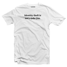 Load image into Gallery viewer, Identity theft is not a joke - The Office T-Shirt