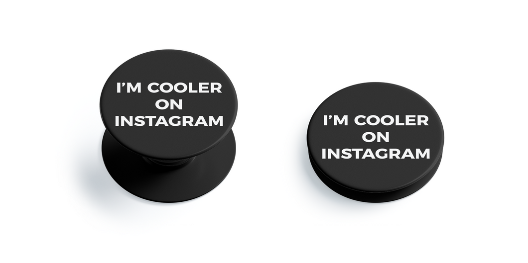 I'm cooler on instagram Pop Grip